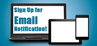 Sign up for Email Notification on your laptop, tablet, or smart phone