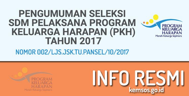 Pengumuman Seleksi PKH Tahun 2017 NOMOR 002/LJS.JSK.TU.PANSEL/10/2017