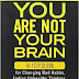 You Are Not Your Brain Review