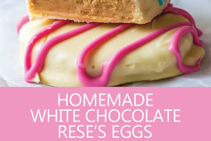 HOMEMADE WHITE CHOCOLATE REESE'S EGGS