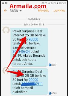 Paket Surprise Deal Internet 25 GB berlaku 30 hari Rp 90000 telah aktif, berlaku sampai dengan 2018-06-24 pukul 23.59. Akses Beranda untuk cek kuota terbaru Anda.