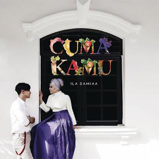 Ila Damia - Cuma Kamu MP3