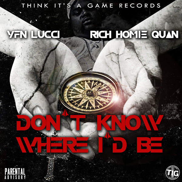 YFN Lucci & Rich Homie Quan - Don't Know Where I'd Be - Single Cover