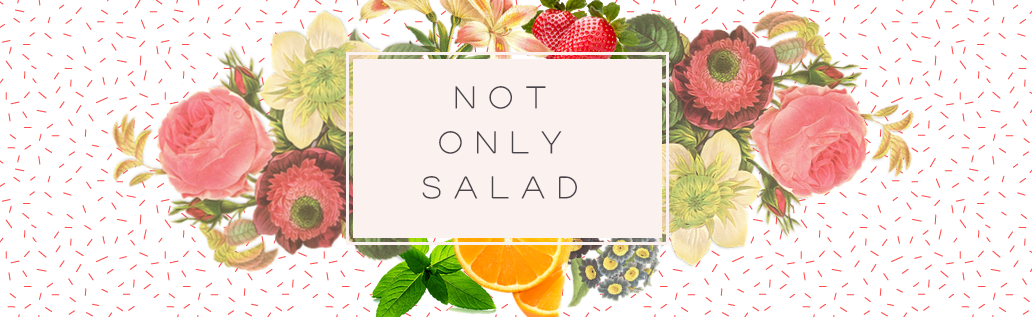 Not only Salad