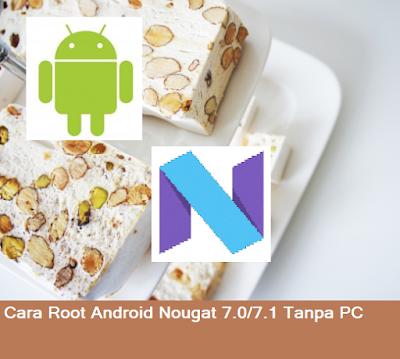 Cara Root Android Nougat 7.0/7.1 Tanpa PC