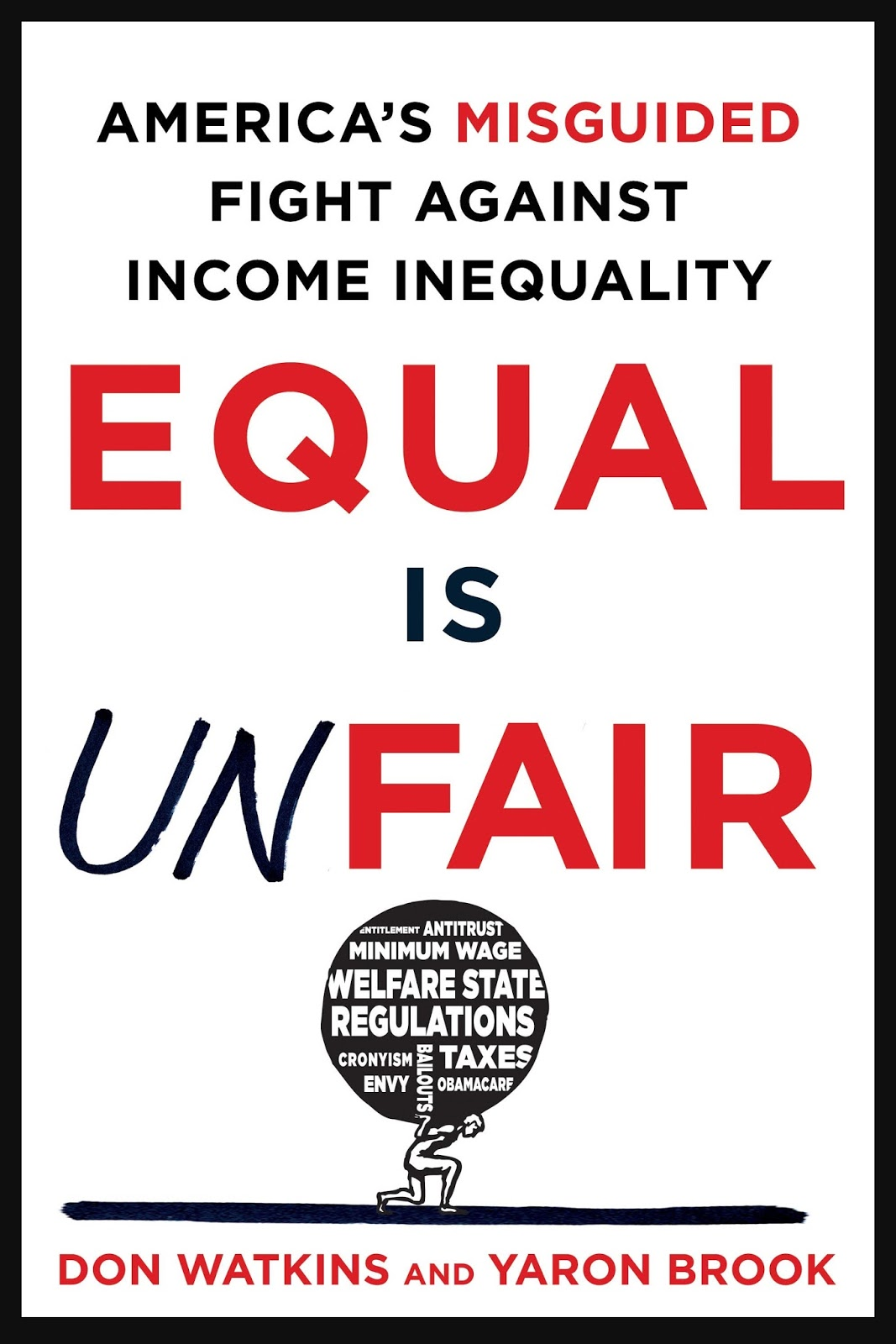 Image result for Equal Is Unfair: America's Misguided Fight Against Income Inequality by Don Watkins