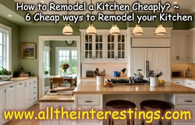How to Remodel a Kitchen Cheaply? ~ 6 Cheap ways to Renovate ... Ideas Remodeling Kitchen Inexpensively on kitchen island ideas, kitchen design, galley kitchen ideas, landscaping ideas, kitchen appliances, kitchen flooring, kitchen cabinets, home additions ideas, fencing ideas, photography ideas, kitchen remodel, kitchen tile ideas, kitchen furniture, kitchen decor ideas, home decorating ideas, interior design ideas, painting ideas, kitchen accessories, kitchen countertops, small kitchen ideas,