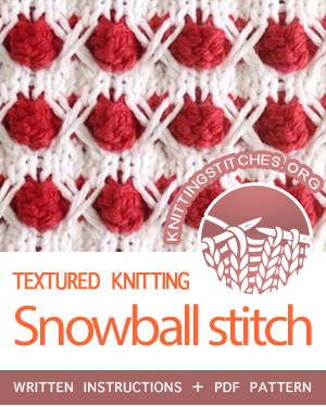 Textured Knitting Stitches. #howtoknit the Snowball Stitch Pattern. FREE written instructions, PDF knitting pattern.  #knittingstitches #knitting