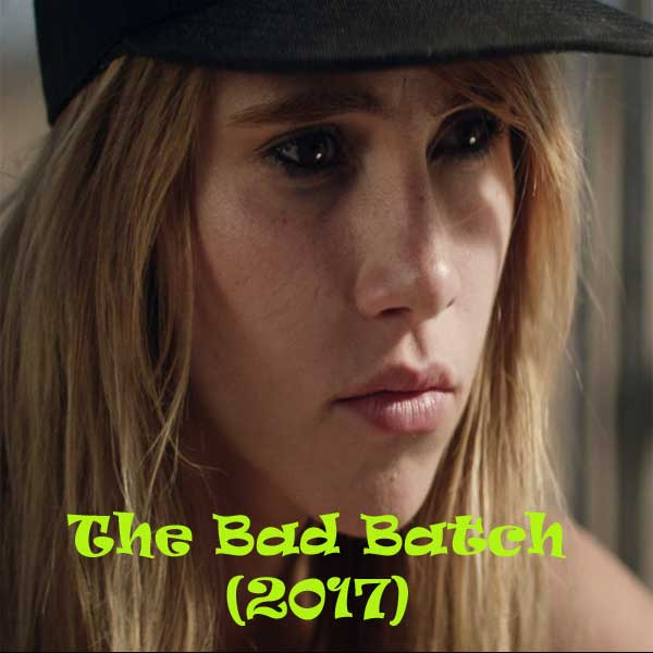 The Bad Batch, The Bad Batch Synopsis, The Bad Batch TRailer, The Bad Batch Review, Poster The Bad Batch