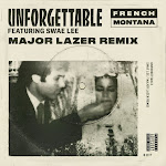 French Montana - Unforgettable (feat. Swae Lee) [Major Lazer Remix] - Single  Cover
