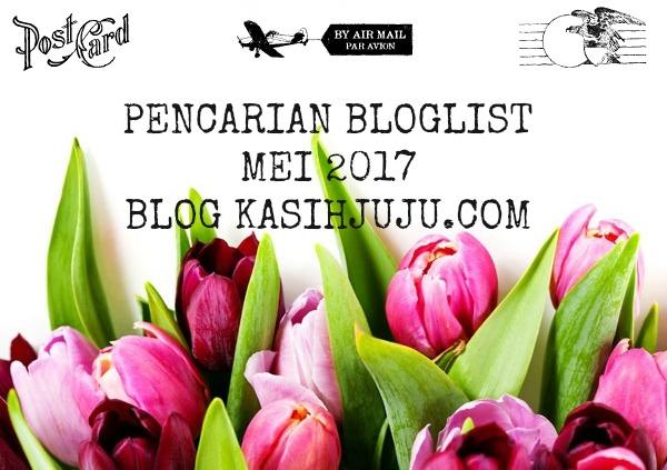PENCARIAN BLOGLIST MEI 2017 BLOG KASIHJUJU.COM