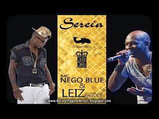 Musica Mc Nego Blue - Sereia Part. Leiz (Turma do Pagode) 2014