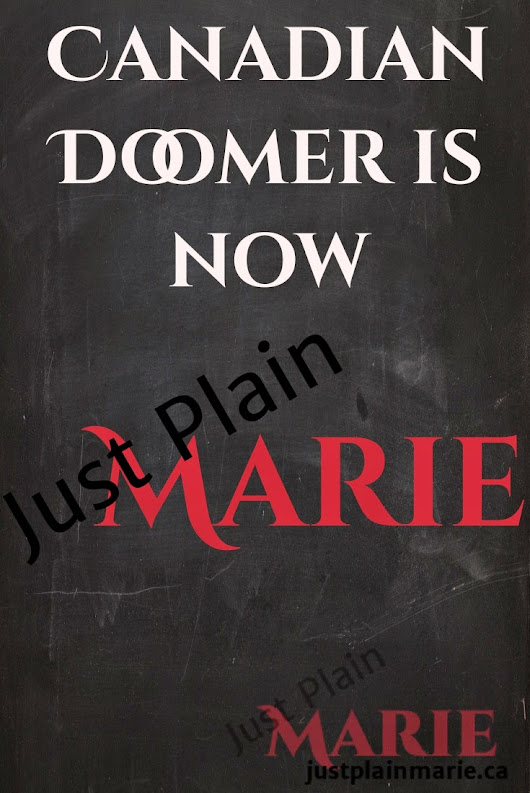 Canadian Doomer Is Now ... Just Plain Marie!