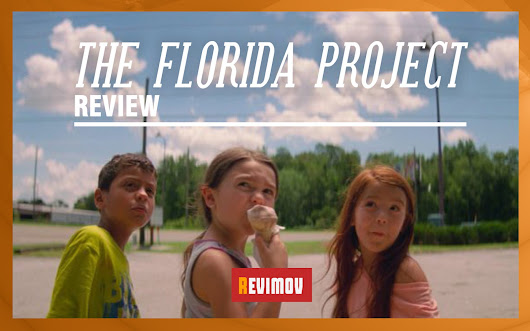 THE FLORIDA PROJECT 2017 REVIEW