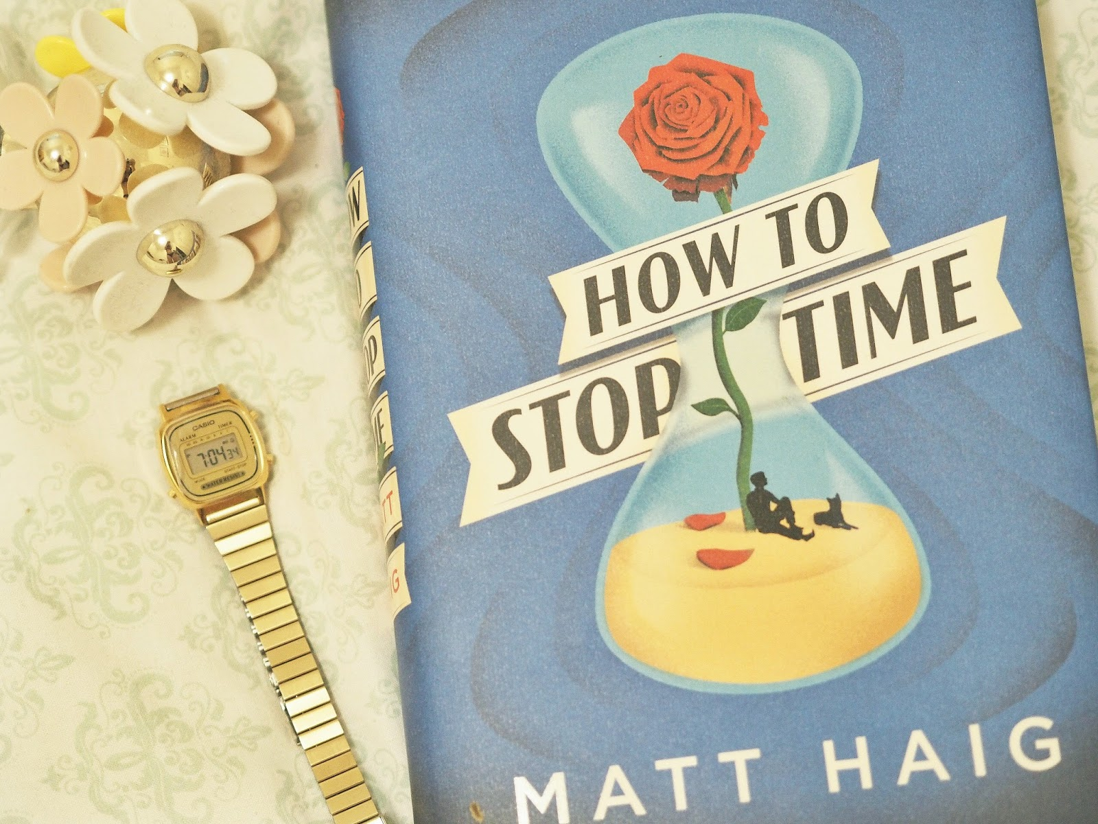Book Review: How To Stop Time by Matt Haig   Hollie In Wanderlust   Book Blogger