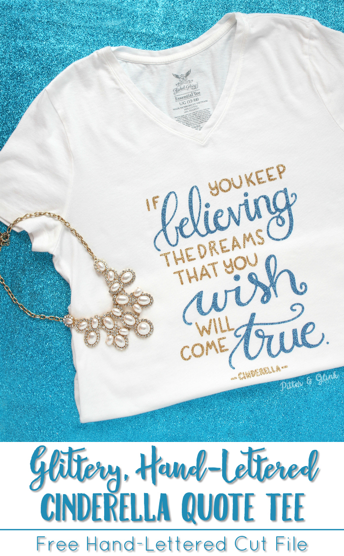 Make a glittery, hand-lettered Cinderella quote t-shirt to remind you to keep dreaming