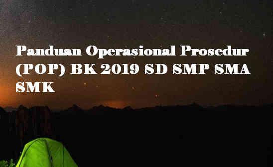 Panduan Operasional Prosedur (POP) BK 2019 SD SMP SMA SMK