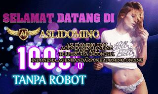 ASLIDOMINO.COM AGEN DOMINO ONLINE UANG ASLI TERPERCAYA INDONESIA ~ INDONESIA.AGENBANDARPOKERDOMINO.ONLINE