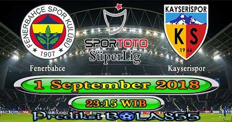 Prediksi Bola855 Fenerbahce vs Kayserispor 1 September 2018
