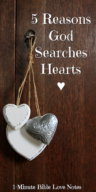 ♥ 5 Reasons God Searches Hearts – 2 Chronicles 16:9