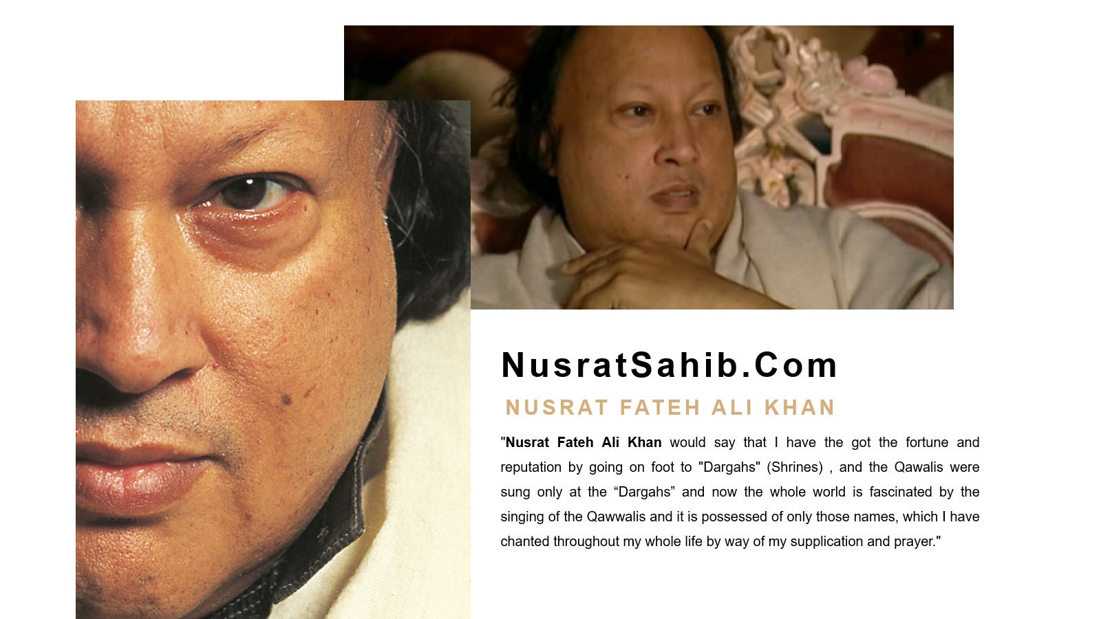 Nusrat Fateh Ali Khan would say that I have the got the fortune and reputation by going on foot to Dargahs | NusratSahib.Com