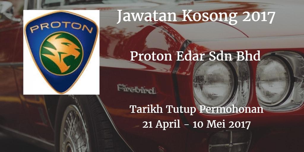 Jawatan Kosong Proton Edar Sdn Bhd 21 April - 10 Mei 2017