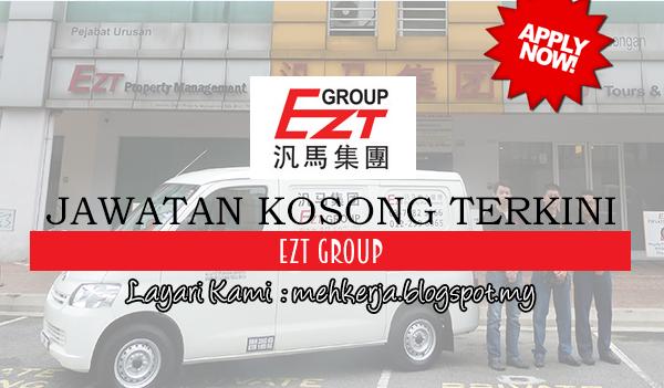Jawatan Kosong Terkini 2017 di EZT Group mehkerja