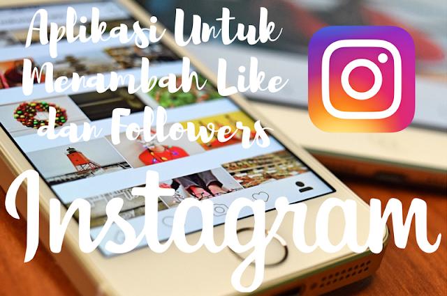 Aplikasi Untuk Menambah Like dan Followers