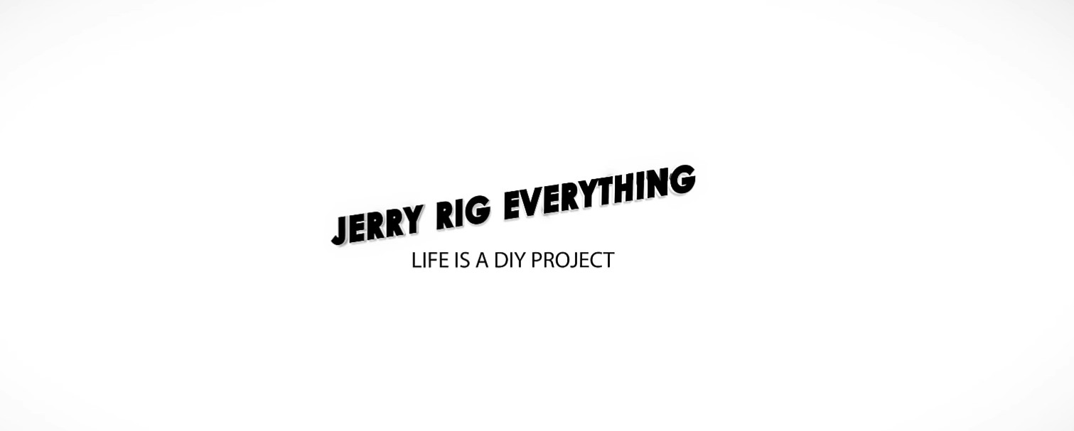 jerry rig everything