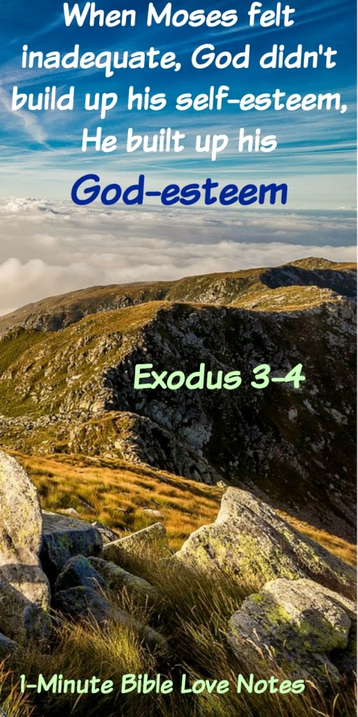 Moses' 5 excuses, God-esteem not self-esteem, Moses at burning bush