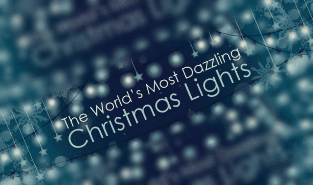 The World's Most Dazzling Christmas Lights
