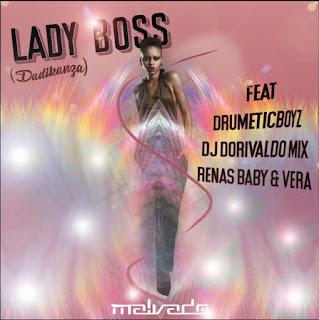 Dj Malvado Feat. DrumenticBoys, Dorivaldo Mix, Renas Baby & Vera - Lady Boss (Dadikanza) (Vocal)