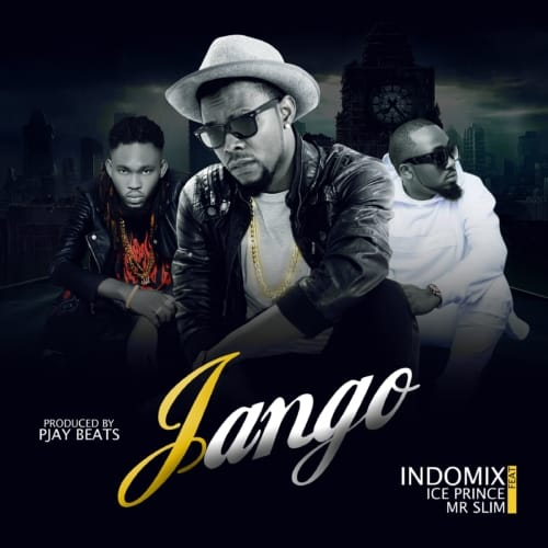 "[Song] Indomix – ""Jango"" ft. Ice Prince & Mr. Slim - www.mp3made.com.ng"