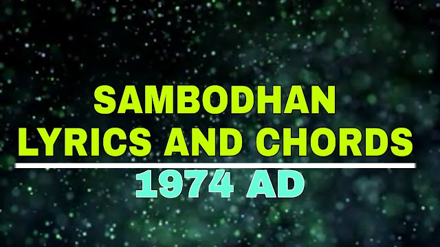 Sambodhan Lyrics and Chords 1974 AD(Adrian Pradhan). Here the new post Sambodhan lyrics with Guitar chords. Chords are E, C#m, G#m, A, D, F#m, B, Am. Strumming pattern is simple and the solo part you just only do down strumming. Enjoy. sambodhan guitar lesson, sambodhan lyrics with guitar guitar chord, sambodhan guitar chord,  sambodhan timilai mp3 free download, sambodhan adrian pradhan, 1974 ad band, sambodhan timilai gardai chu ma, 1974 AD sambodhan, sambodhan karaoke