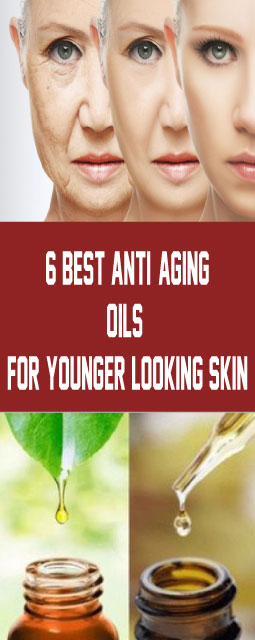 6 Best Anti Aging Oils for Younger Looking Skin