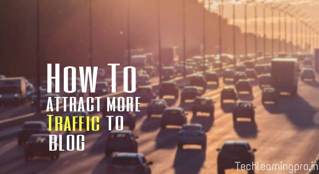 How to attract more traffic to your blog?