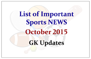 List of Important Sports NEWS- October 2015 | GK Updates