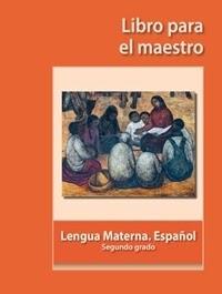 Libro de texto Libro para el maestro Lengua Materna Español Segundo grado 2019-2020