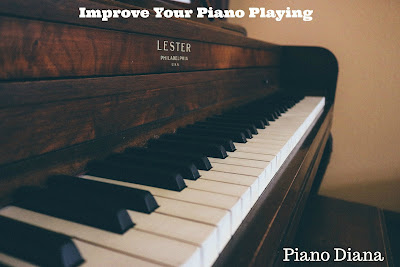How To Improve Your Piano Playing l Piano Diana