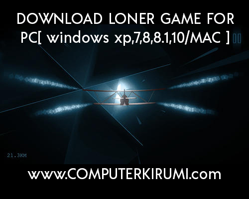 Download/Install Loner Game For PC[windows 7,8,8.1,10,MAC] for Free