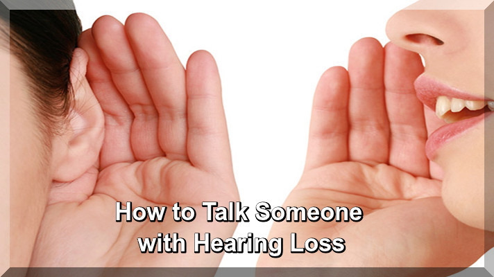 How to Talk Someone with Hearing Loss