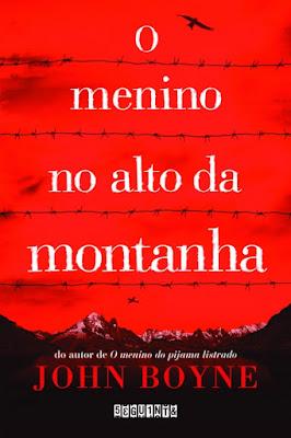 O menino no alto da montanha, de John Boyne - Editora Seguinte