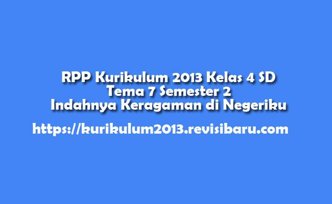 RPP Kurikulum 2013 Kelas 4 SD Tema 7 Semester 2 Indahnya Keragaman di Negeriku
