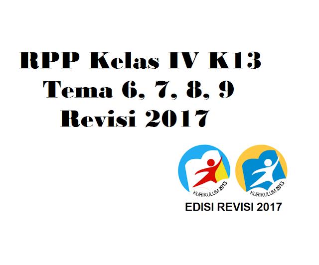 RPP Kelas IV K13 Tema 6, 7, 8, 9 Revisi 2017