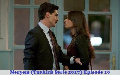 Episode 10 Meryem (Turkish Serie 2017) | Full Synopsis