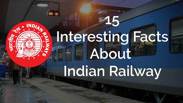 Fifteen Interesting facts about Indian Railway