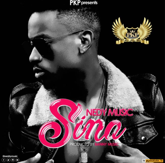 Nedy Music – Sina |Download Mp3