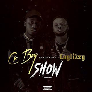 Cr Boy ft. Laylizzy - Show ( Prod. by KC ) [2018]
