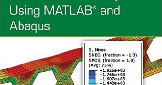 Introduction to Finite Element Analysis Using MATLAB and Abaqus