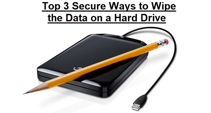 Top 3 Secure Ways to Wipe the Data on a Hard Drive